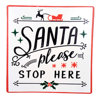 """Santa please stop here"" metal hanging plaque 12""x12"""