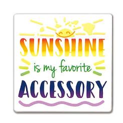 Square Ceramic Magnet Sunshine Is My Favorite Accessory