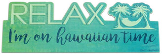 KC Wall Table Desk Sign Relax On Hawaiian Time
