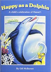 Happy As a Dolphin: A Child's Celebration of Hawai'i