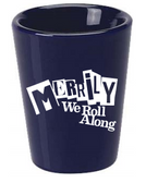 Merrily We Roll Along Shot Glass