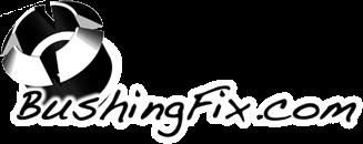Bushingfix.com
