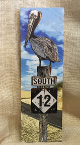 South 12 Sign with  Pelican Wood Art Small