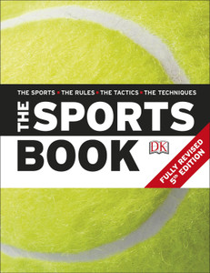 The Sports Book: The Sports*The Rules*The Tactics*The Techniques