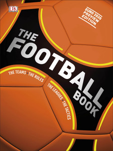 The Football Book: The Teams *The Rules *The Leagues *The Tactics
