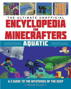 Ultimate Unofficial Encyclopedia for Minecrafters: Aquatic