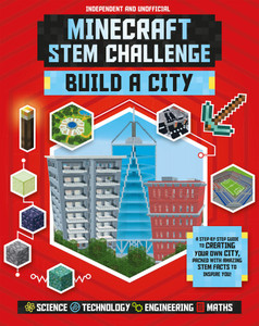 Minecraft STEM Challenge - Build a City: A step-by-step guide packed with STEM facts