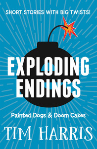 Exploding Endings 1: Painted Dogs & Doom Cakes