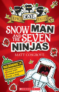 Epic Fail Tales #1: Snow Man and the Seven Ninjas