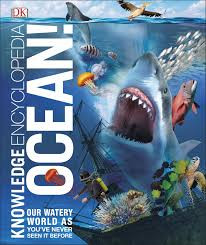 Knowledge Encyclopedia Ocean!: Our Watery World As You've Never Seen It Before