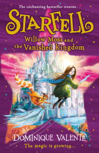 Starfell (3) - Willow Moss and the Vanished Kingdom