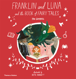 Franklin and Luna and the Book of Fairytales