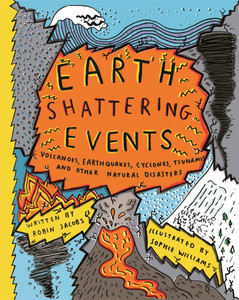 Earthshattering Events!: The Science Behind Natural Disasters