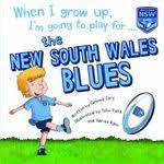 When I grow up, I'm going to play for ... The New South Wales Blues
