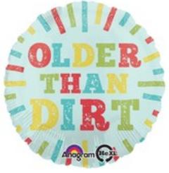 """18"""" Older than Dirt"""