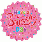 """18"""" Have a Sweet Day"""