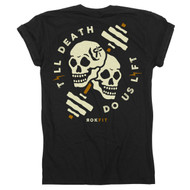 ROKFIT TILL DEATH, DO US LIFT WOMEN T-shirt - www.BattlleBoxUk.com