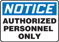 Accuform MADC801 Notice Authorized Personnel Only Sign. Shop now!