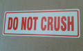 Printed Label DO NOT CRUSH 150x50mm - packed 10