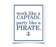 Work Like a Captain Party Like a Party print