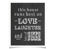 This House Runs Best on Love Laughter and Beer (chalkboard)