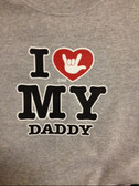 "I heart sign hand "" I LOVE YOU ""  My Daddy (YOUTH SIZE)"