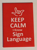 ( I LOVE YOU OUTLINE HAND ) Keep Calm I know Sign Language (Red), Magnet