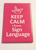 ( I LOVE YOU OUTLINE HAND ) Keep Calm I know Sign Language (Pink) Magnet