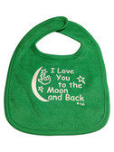 I LOVE YOU TO THE MOON AND BACK (GREEN) BABY BIB