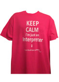 """ KEEP CALM I'm just an Interpreter  arrow down "" I can't fix all your problems "" "" T- SHIRT (ADULT SIZE) CHOOSE COLOR SHIRT"
