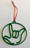 Circle with Outline  Sign Language I LOVE YOU Ornament (GREEN ACRYLIC)