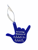 """SIGN LANGUAGE """"I LOVE YOU HAND"""" SHAPE CUSTOM  ORNAMENTS """" In Loving Memory of (custom name and year )FRONT SIDE"""