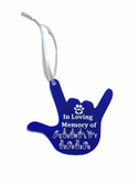 """SIGN LANGUAGE """"I LOVE YOU HAND"""" SHAPE CUSTOM ORNAMENTS """" IN LOVING MEMORY OF (CUSTOM NAME AND YEAR ) WITH PAWS FRONT SIDE"""