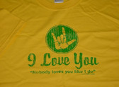 """NO BODY LOVES YOU LIKE I DO""  SIGN HAND "" I LOVE YOU "" (GREEN PRINT) ( YOUTH SIZE ),"