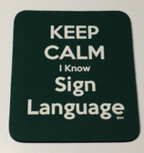 Mouse Pad (Keep Calm I Know Sign Language (Hunter Green)