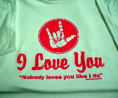 """NO BODY LOVES YOU LIKE I DO""  SIGN HAND "" I LOVE YOU "" ( HOT PINK PRINT) ADULT SIZE"