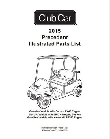 Club Car Precedent Parts Manual (For 2015 Gas & Electric)