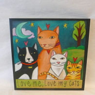SINCERELY STICKS  Love Me Love my Cats Hanging Plaque