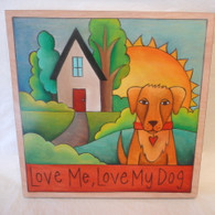 SINCERELY STICKS  Love Me Love My Dog Hanging Plaque