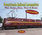 Pennsylvania Railroad Locomotives: Photo Archive Steam, Diesel & Electric, Rev. 2nd Ed.