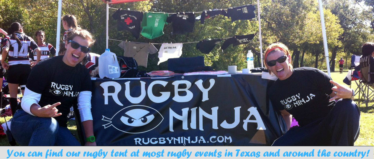 Rugby Ninja Tent is always full of great rugby gear. See us in Texas and around the country!