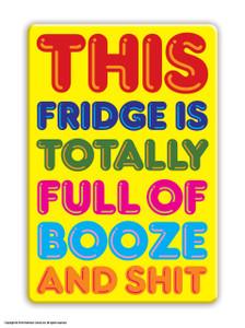 Booze And Shit Fridge Magnet