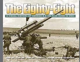 The EIGHTY-EIGHT, History of 8.8cm Flak Guns. Ampersand Pub.