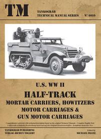 U.S. WWII HALF TRACK Mortar Carriers, Howitzers, Motor Carriages & Gun Motor Car