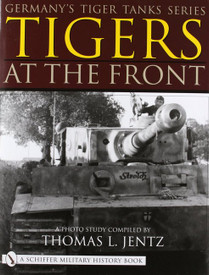 Tigers At The Front, Schiffer Military 13398 Hardcover