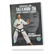 Manual de Taekwon-Do para Danes y Gups - Maester Marcelo Vatrano