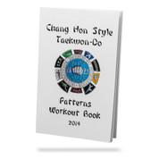 Chang Hon Style Taekwon-Do - Patterns Workout Book