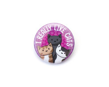 I Really Like Cats - button badge