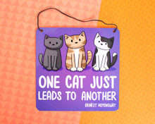 Once Cat Just Leads To Another - Metal Sign
