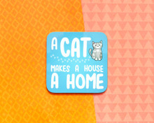 A Cat Makes A House A Home - Coaster